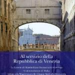 Al Servizio della Repubblica di Venezia: Le Lettere di Massimiliano Buzzaccarini Gonzaga, Commendatore di Malta, inviate alla Magistratura dei Cinque Saviialla Mercanzia 1754-1776