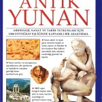 Antik Yunan: Arkeoloji, Sanat ve Tarih Tutkunları için 1000 Fotoğraf Eşliğinde Kapsamlı Bir Araştırma