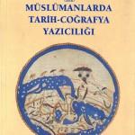 Müslümanlarda Tarih-Coğrafya Yazıcılığı