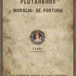 Plutarkhos, Moralia: Şans Üzerine