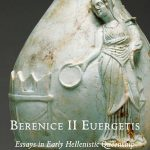Berenice II Euergetis: Essays in Early Hellenistic Queenship