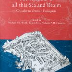 The Harbour of All This Sea and Realm: Crusader to Venetian Famagusta