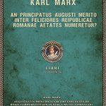 Karl Marx, Augustus'un Principatus Rejimi Gerçeçten de Roma Cumhuriyeti'nin Oldukça Mutlu Zamanları Arasında Sayılabilir mi?