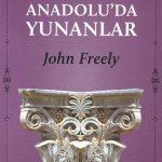 Troya Savaşı'ndan İstiklal Harbi'ne Anadolu'da Yunanlar