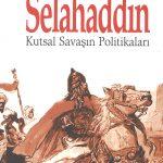 Selahaddin: Kutsal Savaşın Politikaları