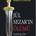 Jül Sezar'ın Ölümü: Tarihteki En Ünlü Suikastın Öyküsü