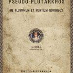 Pseudo-Plutarkhos, Nehirler ve Dağ İsimleri Hakkında