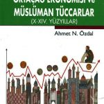 Ortaçağ Ekonomisi ve Müslüman Tüccarlar (X-XIV. Yüzyıllar)