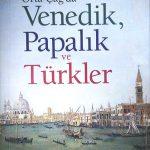 Orta Çağ'da Venedik, Papalık ve Türkler 1243-1353