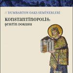 Konstantinopolis: Şehrin Dokusu