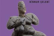 Eskiçağ'da Kadın, 'Toprak Altındaki Kadının Sessiz Çığlığı'