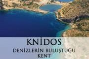Knidos: Denizlerin Buluştuğu Kent